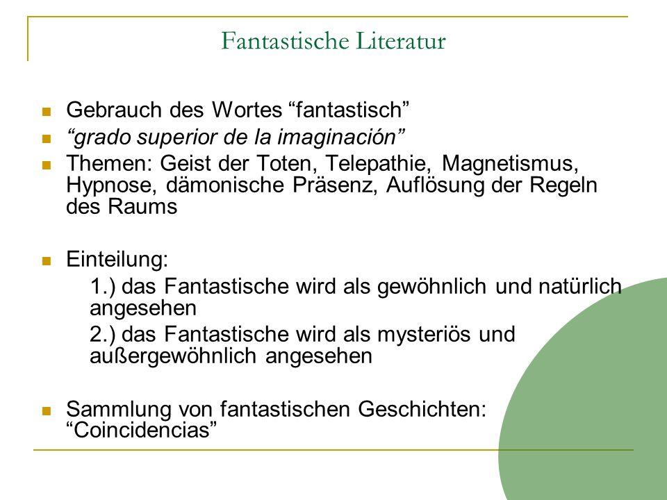 Fantastische Literatur Gebrauch des Wortes fantastisch grado superior de la imaginación Themen: Geist der Toten, Telepathie, Magnetismus, Hypnose, däm