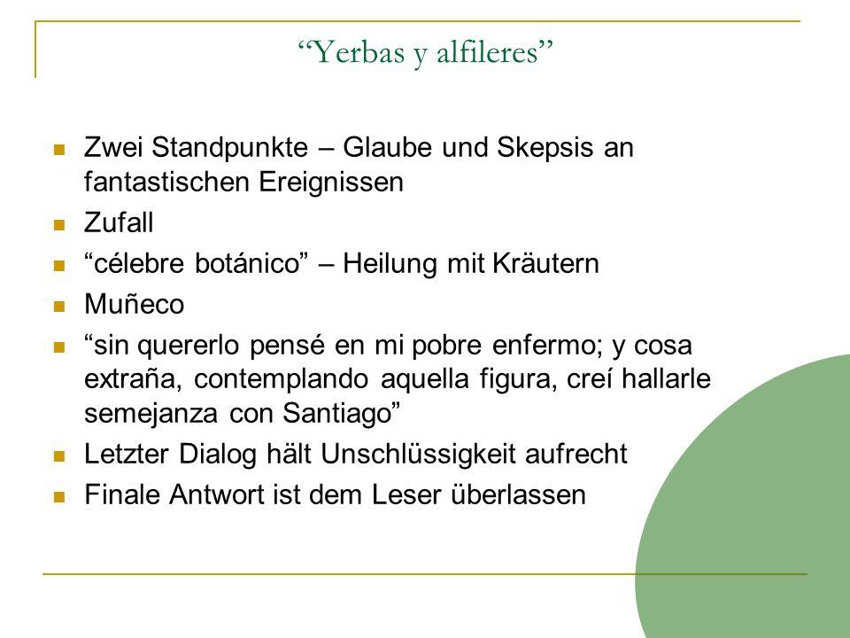 Yerbas y alfileres Zwei Standpunkte – Glaube und Skepsis an fantastischen Ereignissen Zufall célebre botánico – Heilung mit Kräutern Muñeco sin querer