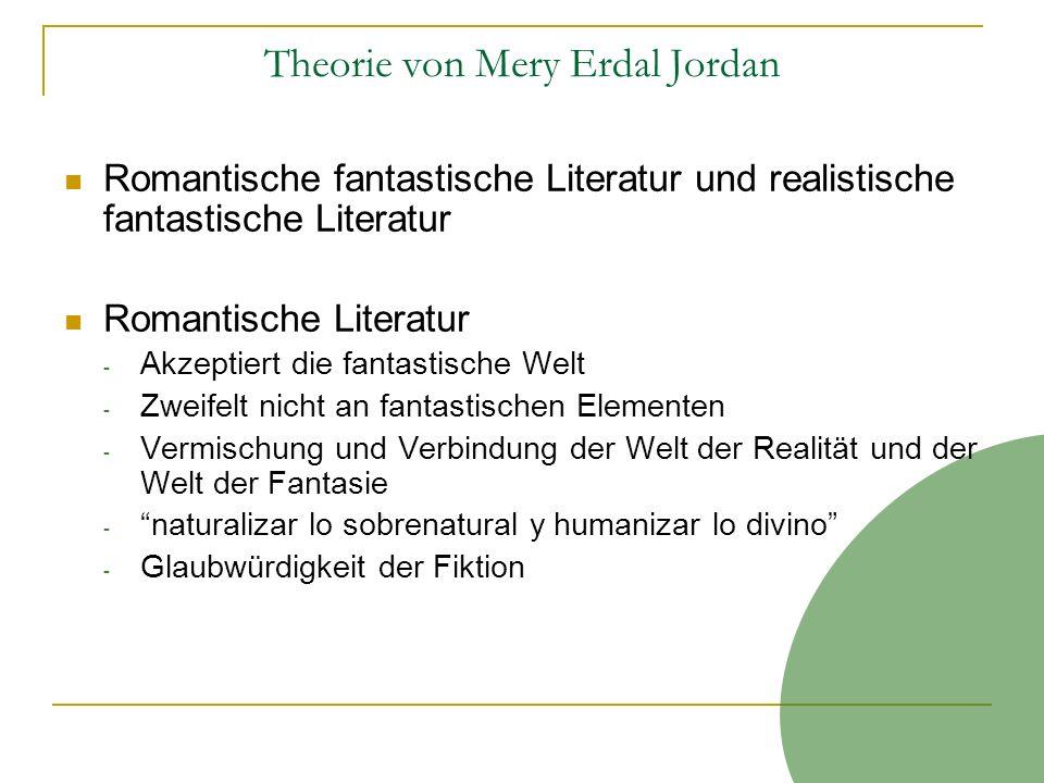 Theorie von Mery Erdal Jordan Romantische fantastische Literatur und realistische fantastische Literatur Romantische Literatur - Akzeptiert die fantas
