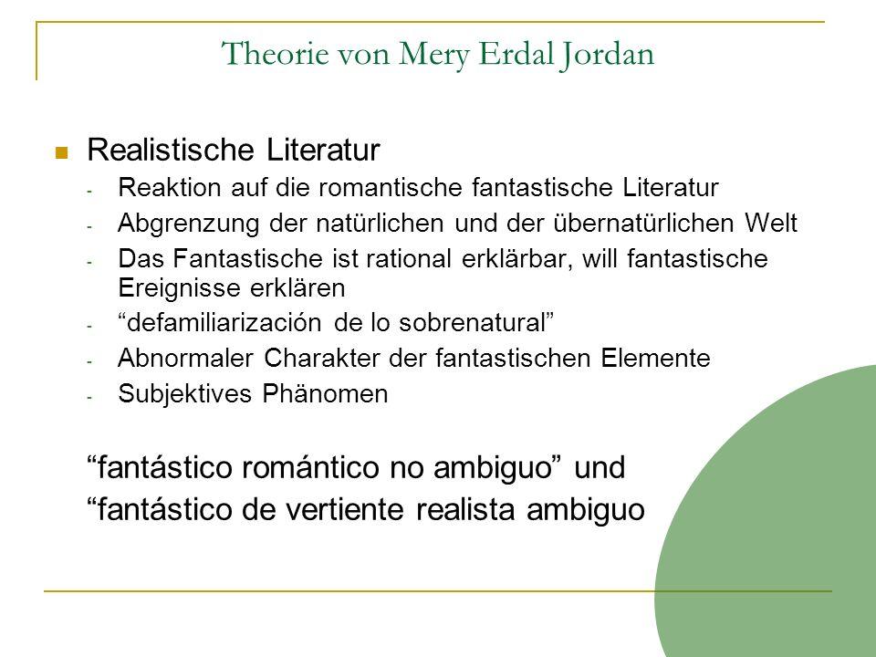 Theorie von Mery Erdal Jordan Realistische Literatur - Reaktion auf die romantische fantastische Literatur - Abgrenzung der natürlichen und der überna