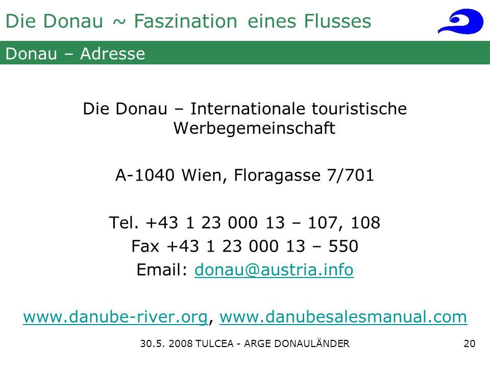 Die Donau ~ Faszination eines Flusses Donau – Adresse Die Donau – Internationale touristische Werbegemeinschaft A-1040 Wien, Floragasse 7/701 Tel.