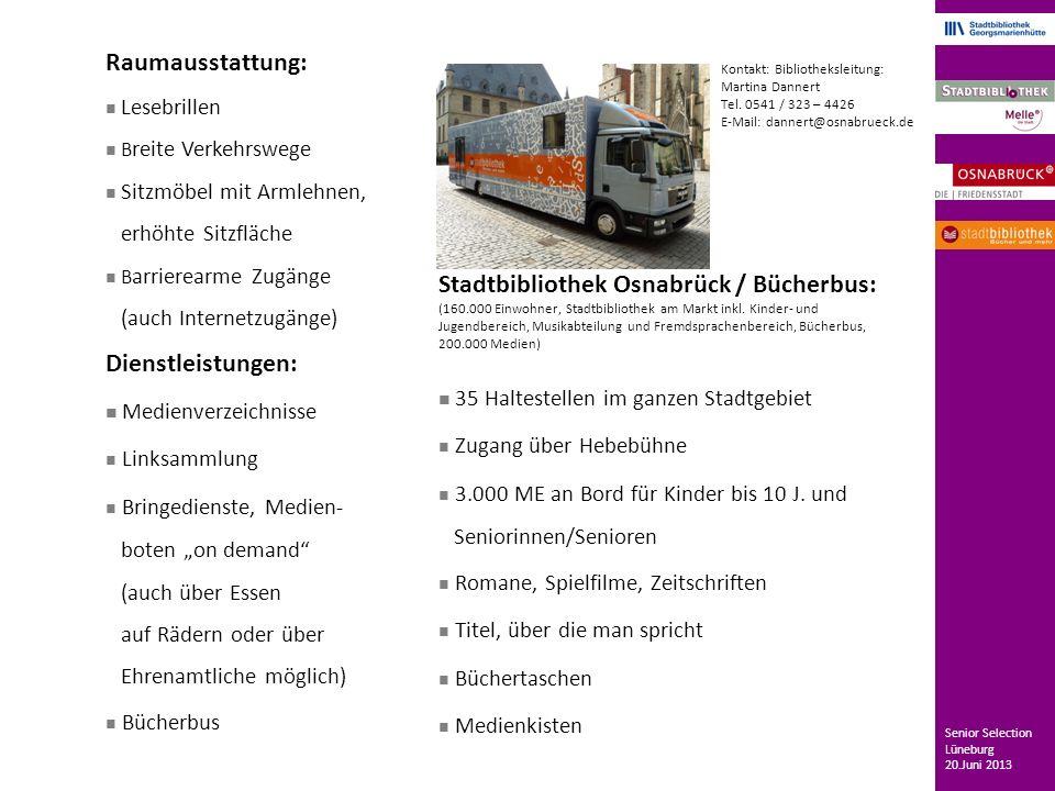Raumausstattung: Lesebrillen B reite Verkehrswege Sitzmöbel mit Armlehnen, erhöhte Sitzfläche B arrierearme Zugänge (auch Internetzugänge) Dienstleist