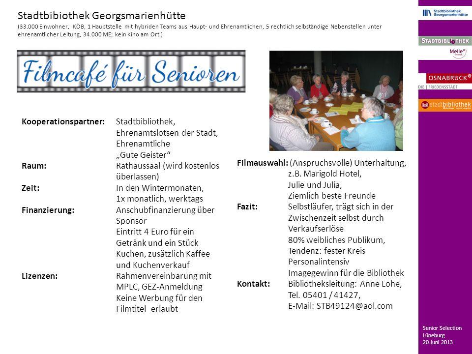 Senior Selection Lüneburg 20.Juni 2013 Stadtbibiothek Georgsmarienhütte (33.000 Einwohner, KÖB, 1 Hauptstelle mit hybriden Teams aus Haupt- und Ehrena