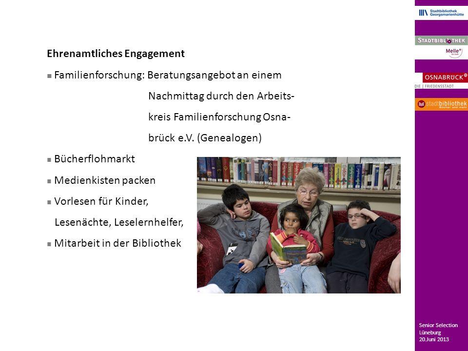 Ehrenamtliches Engagement Familienforschung: Beratungsangebot an einem Nachmittag durch den Arbeits- kreis Familienforschung Osna- brück e.V. (Genealo