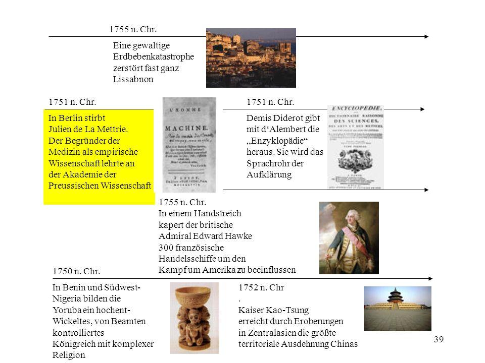 39 1751 n. Chr. In Berlin stirbt Julien de La Mettrie. Der Begründer der Medizin als empirische Wissenschaft lehrte an der Akademie der Preussischen W