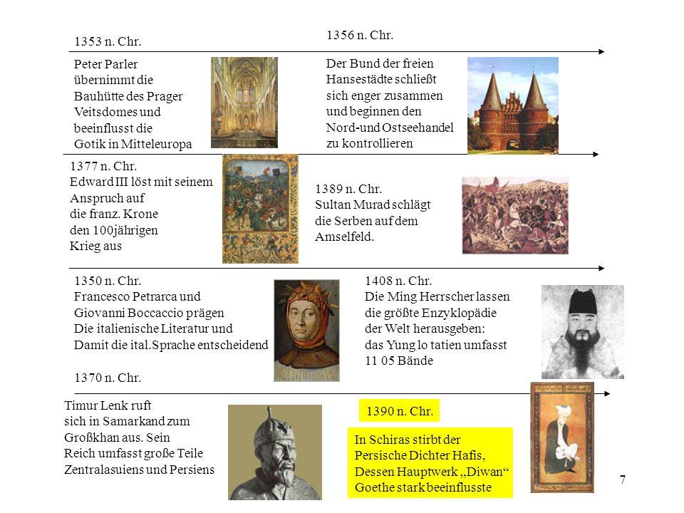 7 1356 n. Chr. Der Bund der freien Hansestädte schließt sich enger zusammen und beginnen den Nord-und Ostseehandel zu kontrollieren 1389 n. Chr. Sulta