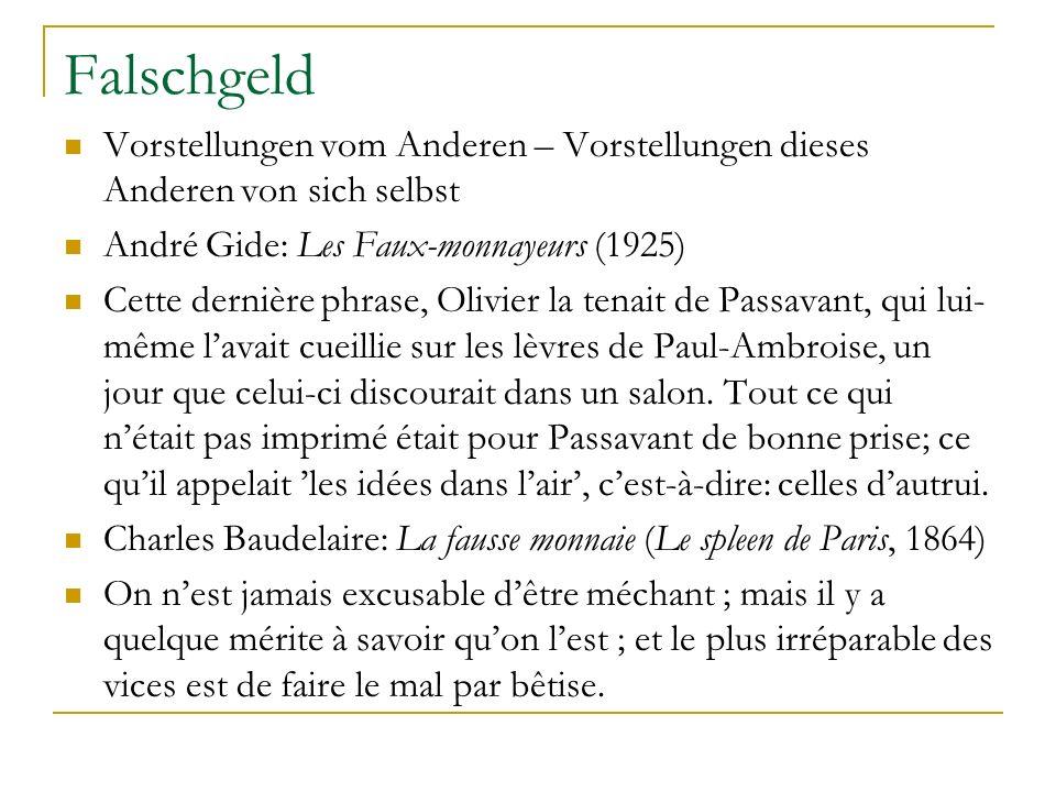 Falschgeld Vorstellungen vom Anderen – Vorstellungen dieses Anderen von sich selbst André Gide: Les Faux-monnayeurs (1925) Cette dernière phrase, Oliv