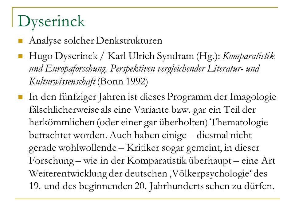 Dyserinck Analyse solcher Denkstrukturen Hugo Dyserinck / Karl Ulrich Syndram (Hg.): Komparatistik und Europaforschung. Perspektiven vergleichender Li