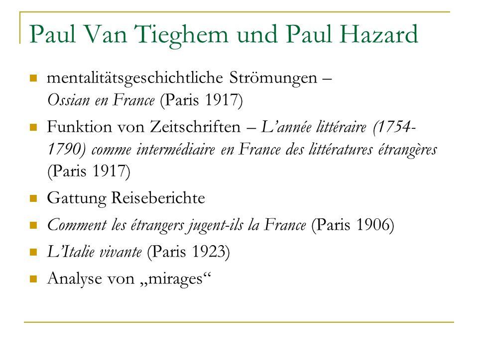Paul Van Tieghem und Paul Hazard mentalitätsgeschichtliche Strömungen – Ossian en France (Paris 1917) Funktion von Zeitschriften – Lannée littéraire (