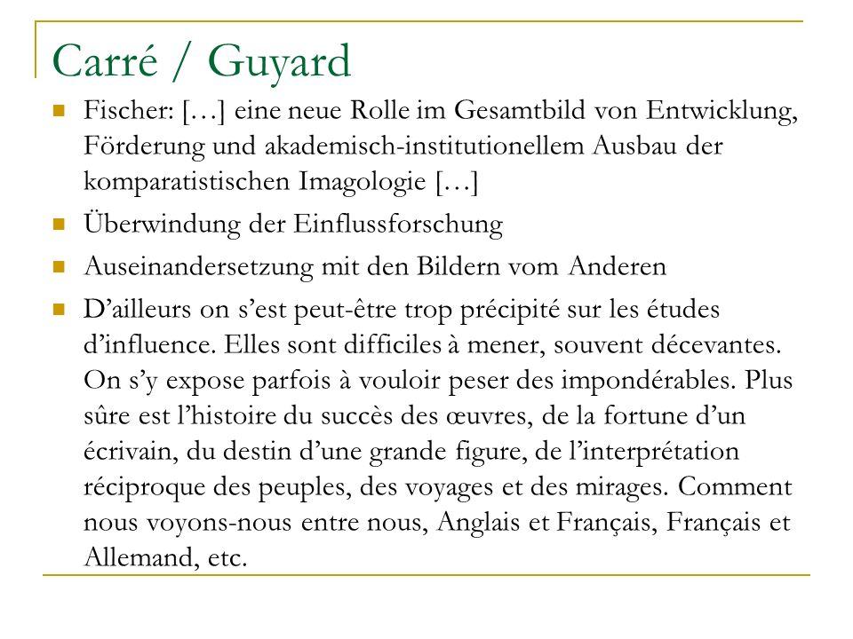 Carré / Guyard Fischer: […] eine neue Rolle im Gesamtbild von Entwicklung, Förderung und akademisch-institutionellem Ausbau der komparatistischen Imag