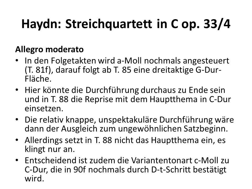 Haydn: Streichquartett in C op.33/4 Allegro moderato Von einer Reprise kann damit keine Rede sein.