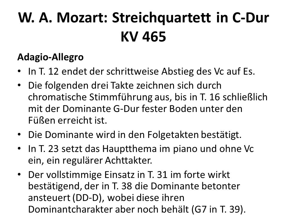 W. A. Mozart: Streichquartett in C-Dur KV 465 Adagio-Allegro In T. 12 endet der schrittweise Abstieg des Vc auf Es. Die folgenden drei Takte zeichnen