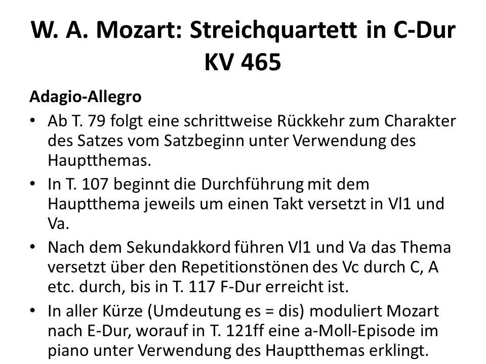 W. A. Mozart: Streichquartett in C-Dur KV 465 Adagio-Allegro Ab T. 79 folgt eine schrittweise Rückkehr zum Charakter des Satzes vom Satzbeginn unter V