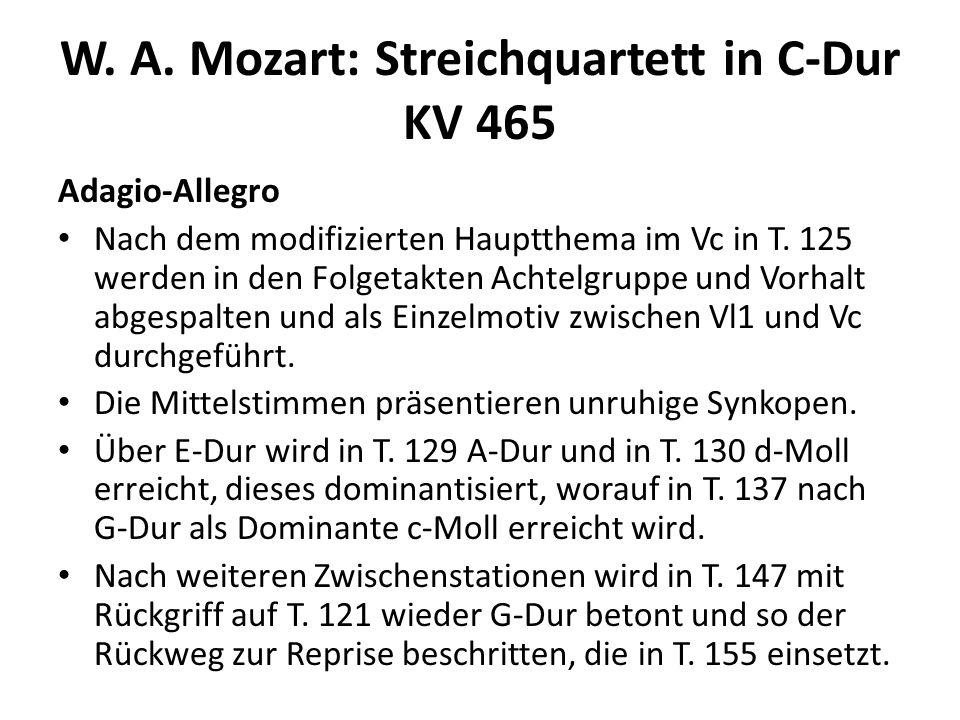 W. A. Mozart: Streichquartett in C-Dur KV 465 Adagio-Allegro Nach dem modifizierten Hauptthema im Vc in T. 125 werden in den Folgetakten Achtelgruppe