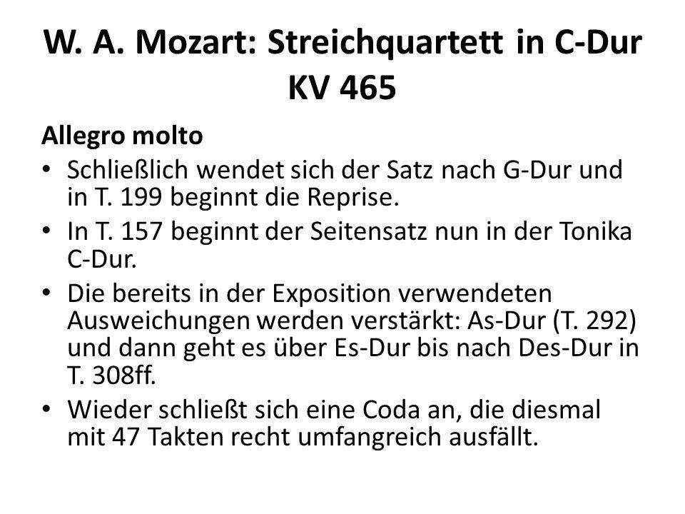 W. A. Mozart: Streichquartett in C-Dur KV 465 Allegro molto Schließlich wendet sich der Satz nach G-Dur und in T. 199 beginnt die Reprise. In T. 157 b