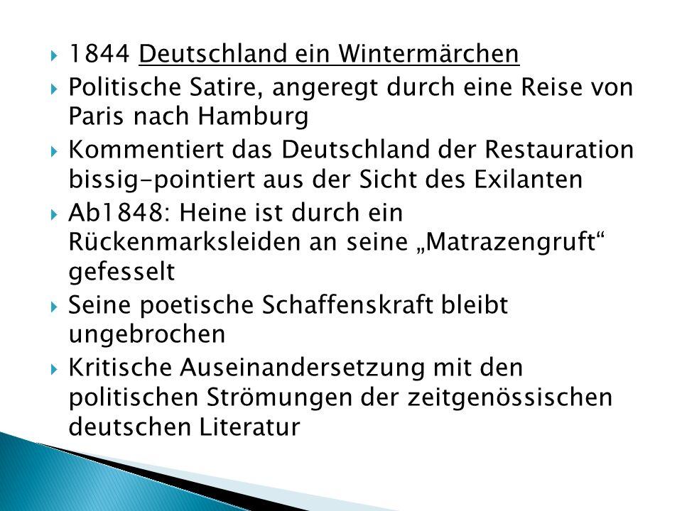 Die Romantische Schule 1838 Ludwig Börne 1840 Hochkarätige Lyrik Romanzero 1851 17.Februar 1856 Tod Heines in Paris