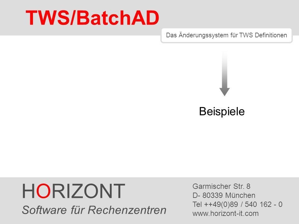 HORIZONT 2 TWS/BatchAD TWS/BatchAD Beispiel 1 OPC-Daten von einem OPC (TWS z/OS) in ein anderes OPC transportieren und zwar nicht nur für Aufträge, sondern für alle OPC-Definitionsdaten