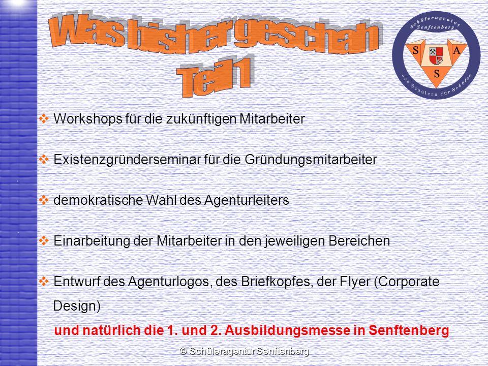 © Schüleragentur Senftenberg Workshops für die zukünftigen Mitarbeiter Existenzgründerseminar für die Gründungsmitarbeiter demokratische Wahl des Agen