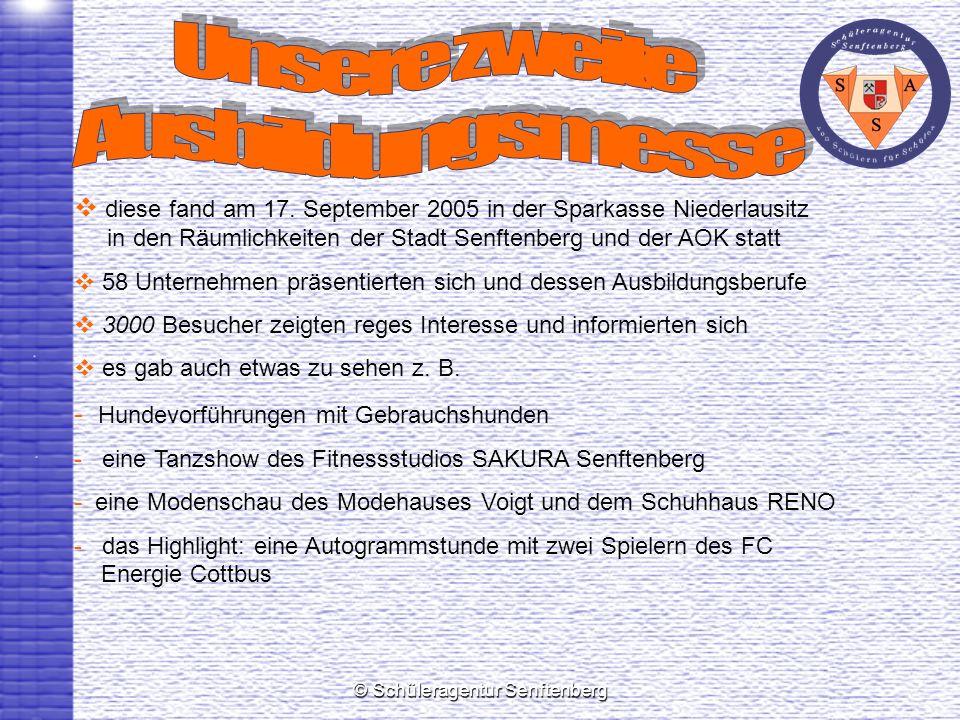 © Schüleragentur Senftenberg diese fand am 17. September 2005 in der Sparkasse Niederlausitz in den Räumlichkeiten der Stadt Senftenberg und der AOK s