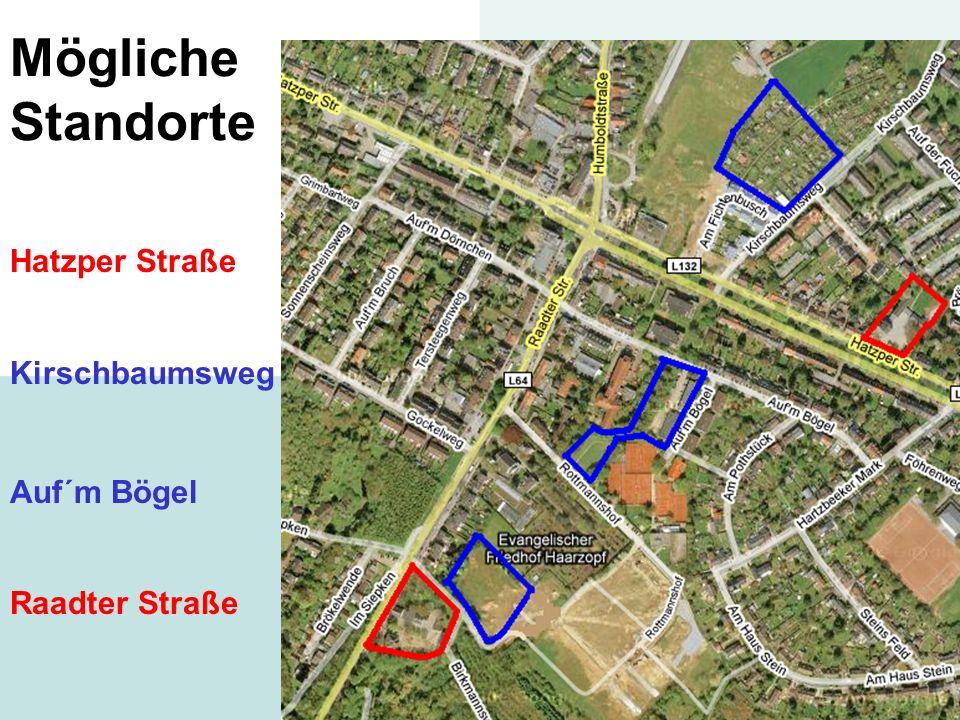Mögliche Standorte Hatzper Straße Kirschbaumsweg Auf´m Bögel Raadter Straße