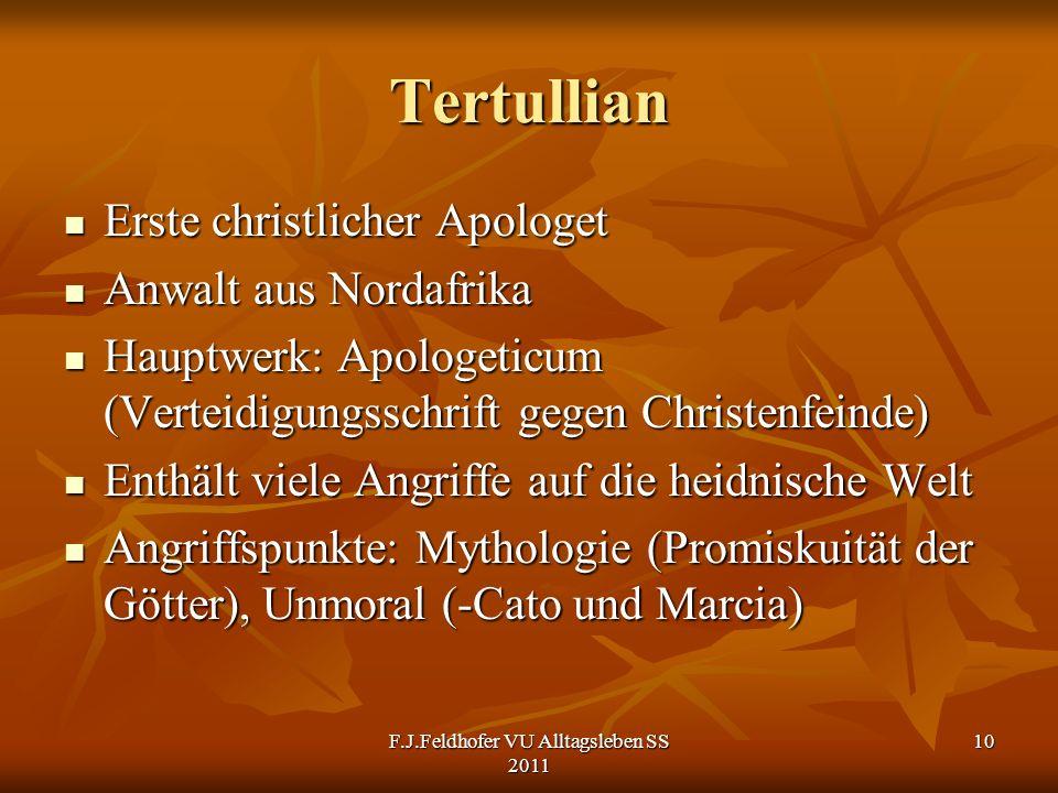 Tertullian Erste christlicher Apologet Erste christlicher Apologet Anwalt aus Nordafrika Anwalt aus Nordafrika Hauptwerk: Apologeticum (Verteidigungss