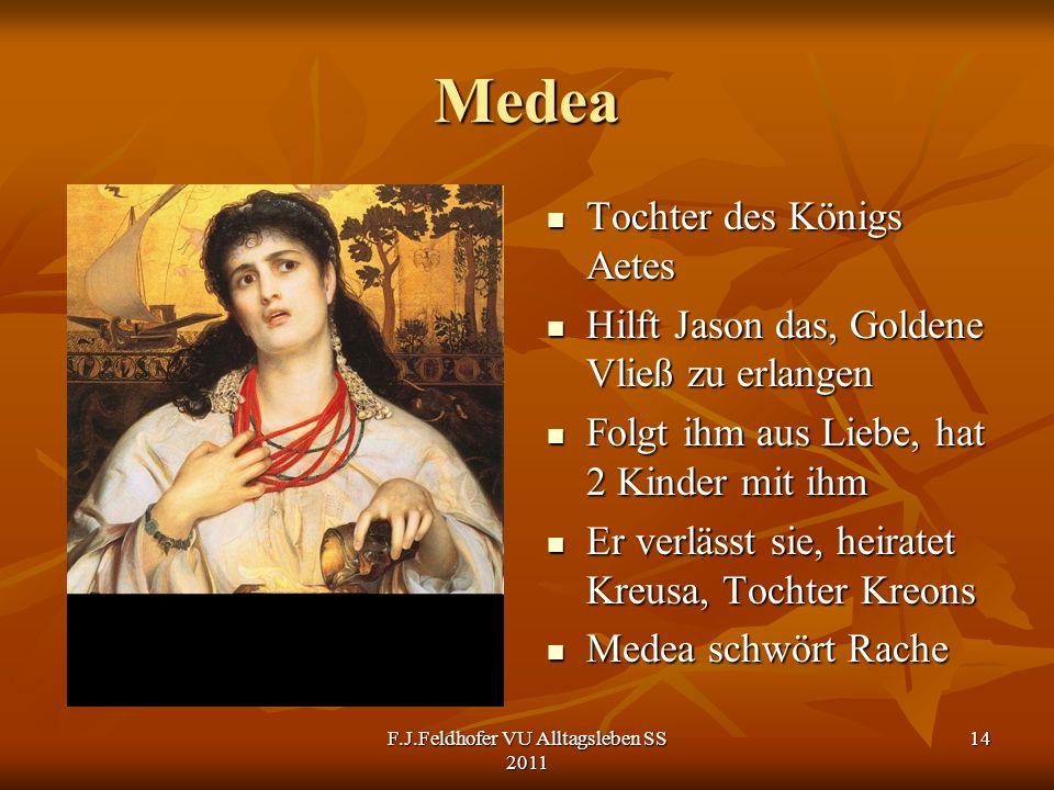 Medea Tochter des Königs Aetes Tochter des Königs Aetes Hilft Jason das, Goldene Vließ zu erlangen Hilft Jason das, Goldene Vließ zu erlangen Folgt ih