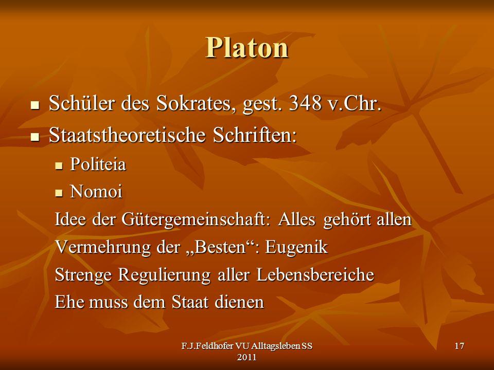 Platon Schüler des Sokrates, gest. 348 v.Chr. Schüler des Sokrates, gest. 348 v.Chr. Staatstheoretische Schriften: Staatstheoretische Schriften: Polit