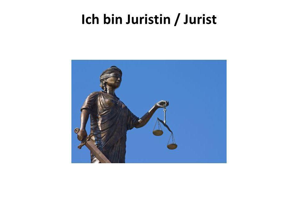 Ich bin Juristin / Jurist