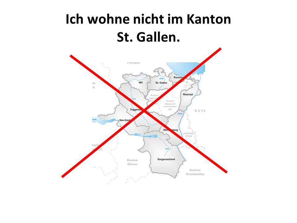 Ich wohne nicht im Kanton St. Gallen.