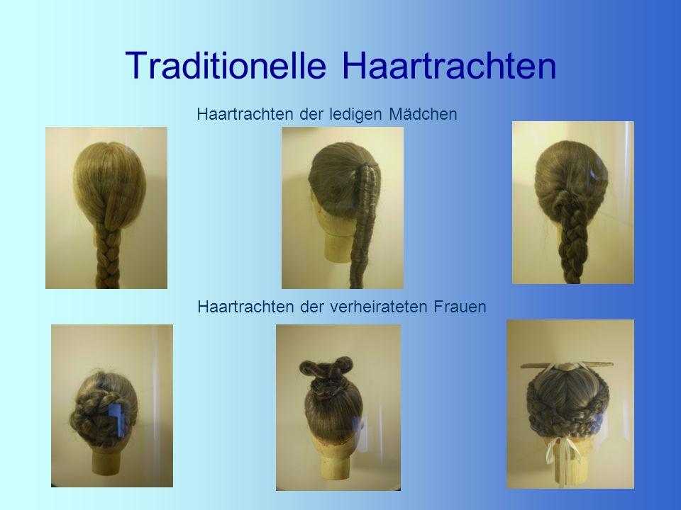 Traditionelle Haartrachten Haartrachten der ledigen Mädchen Haartrachten der verheirateten Frauen