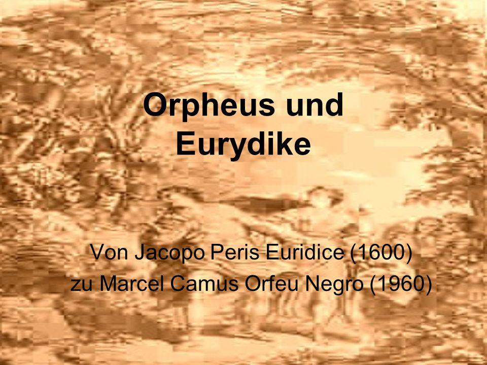 Orpheus und Eurydike Von Jacopo Peris Euridice (1600) zu Marcel Camus Orfeu Negro (1960)