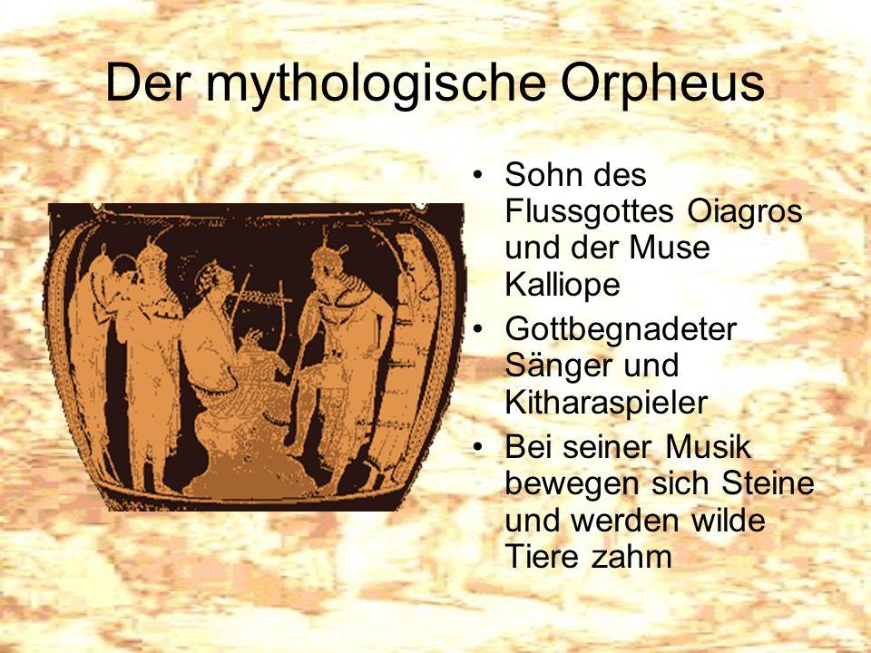 Die antiken Quellen In der lateinischen Literatur: Orpheus und Eurydike: Vergil Georgica IV, 450 ff Ovid, Metamorphosen X, 1-77 Tod des Orpheus: Ovid Meamorphosen XI, 1 ff