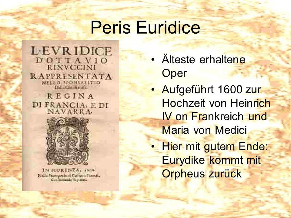 Peris Euridice Älteste erhaltene Oper Aufgeführt 1600 zur Hochzeit von Heinrich IV on Frankreich und Maria von Medici Hier mit gutem Ende: Eurydike ko
