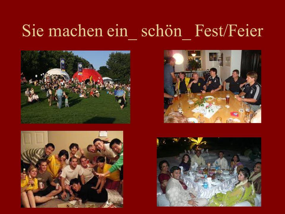 Sie machen ein_ schön_ Fest/Feier