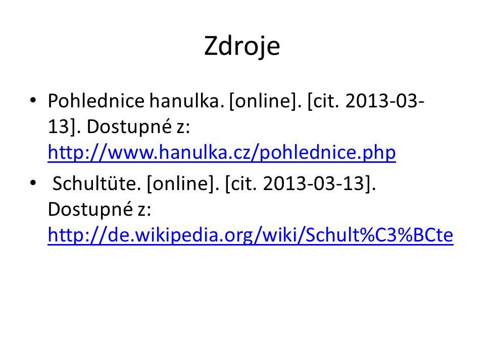 Zdroje Pohlednice hanulka. [online]. [cit. 2013-03- 13]. Dostupné z: http://www.hanulka.cz/pohlednice.php http://www.hanulka.cz/pohlednice.php Schultü