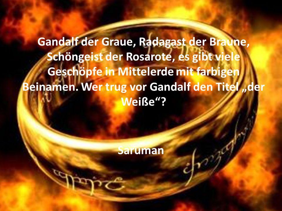 Gandalf der Graue, Radagast der Braune, Schöngeist der Rosarote, es gibt viele Geschöpfe in Mittelerde mit farbigen Beinamen.