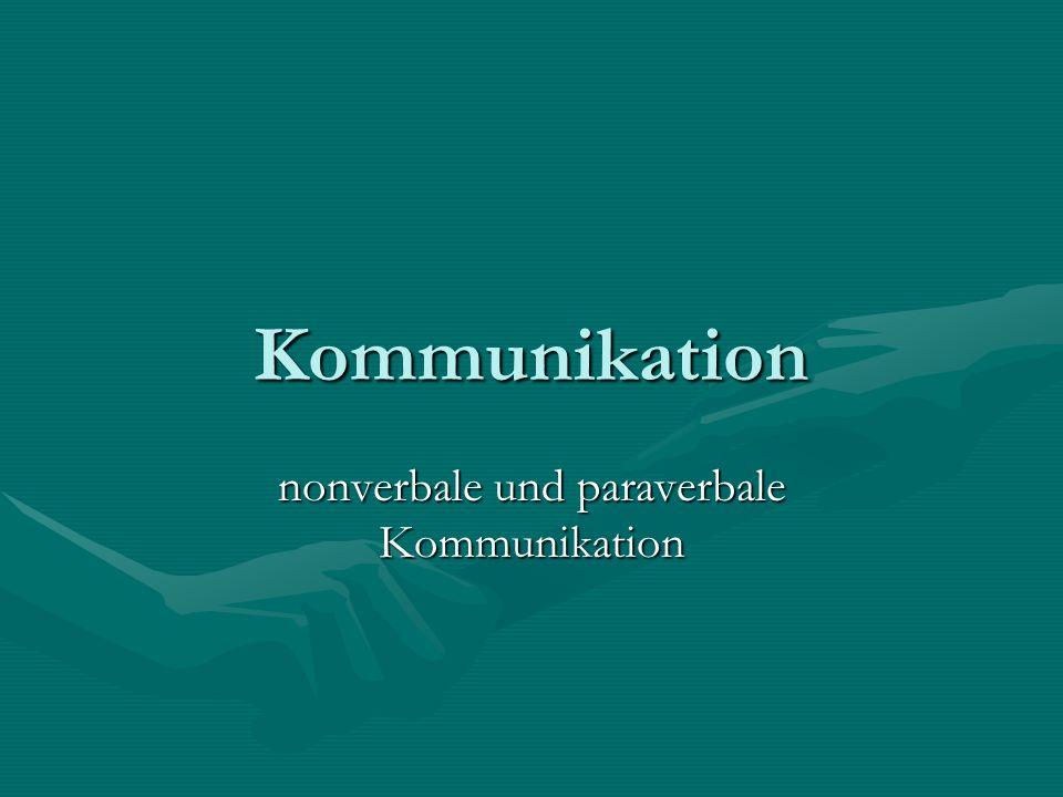 Kommunikation nonverbale und paraverbale Kommunikation