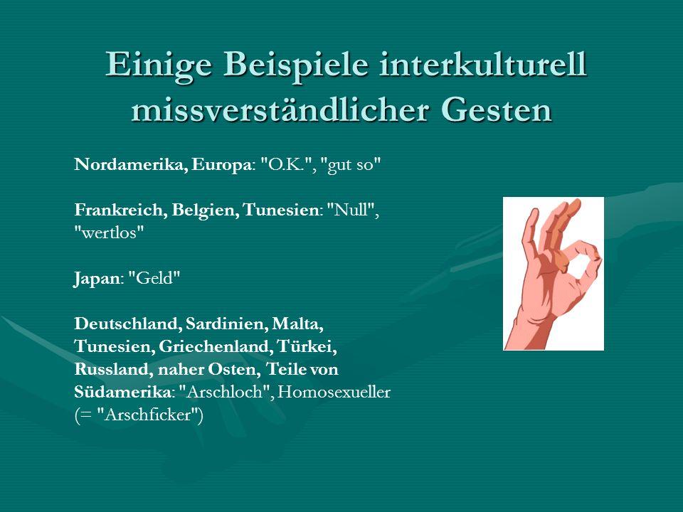 Einige Beispiele interkulturell missverständlicher Gesten Einige Beispiele interkulturell missverständlicher Gesten Nordamerika, Europa:
