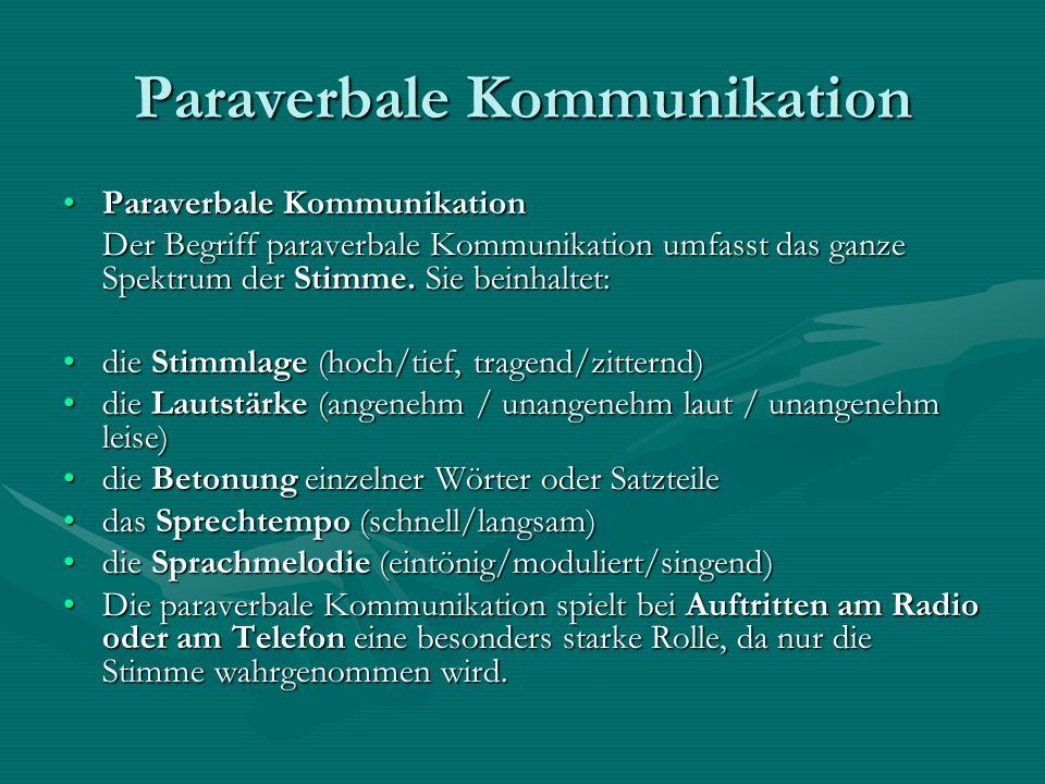 Paraverbale Kommunikation Paraverbale KommunikationParaverbale Kommunikation Der Begriff paraverbale Kommunikation umfasst das ganze Spektrum der Stimme.