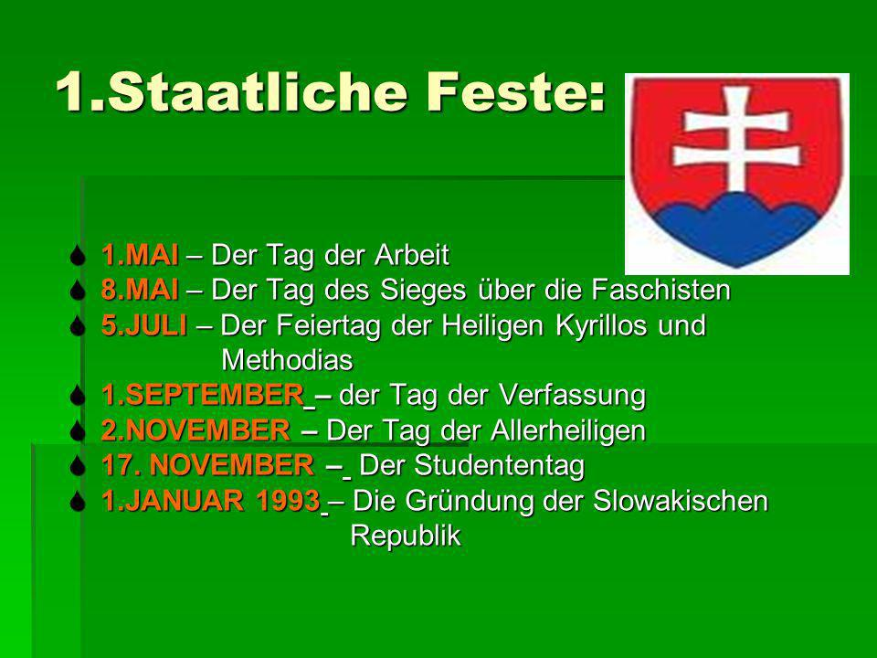 2.Kirchliche Feste : Advent: Vier Sonntage vor dem Weihnachtsfest beginnt die Adventszeit.