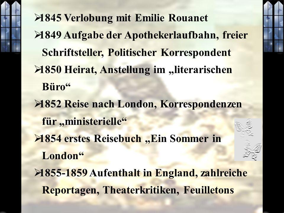 1845 Verlobung mit Emilie Rouanet 1849 Aufgabe der Apothekerlaufbahn, freier Schriftsteller, Politischer Korrespondent 1850 Heirat, Anstellung im lite