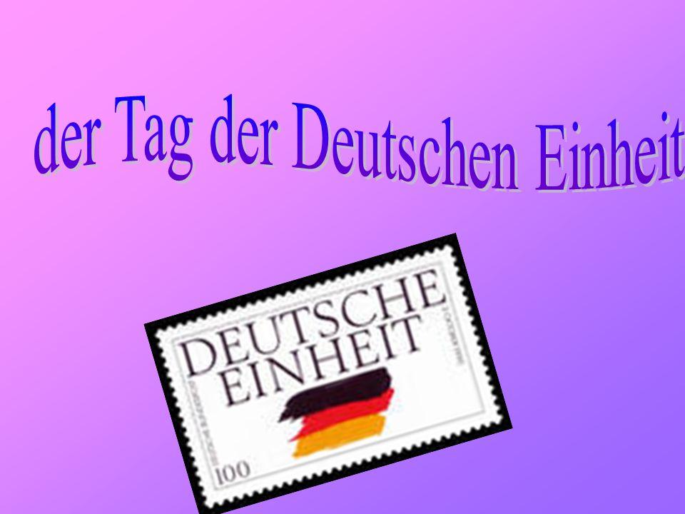 Der 3.Oktober ist der Tag der deutschen Einheit. Am 3.