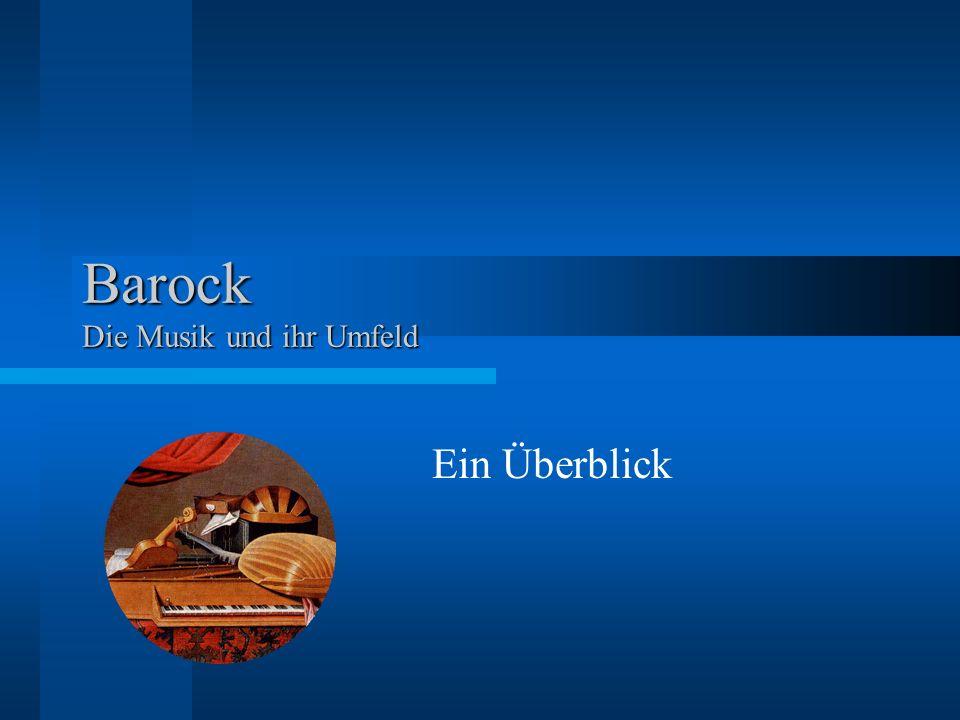 Barock Die Musik und ihr Umfeld Ein Überblick