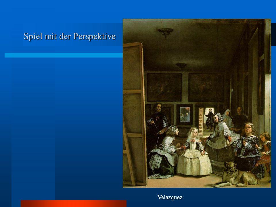 Spiel mit der Perspektive Velazquez