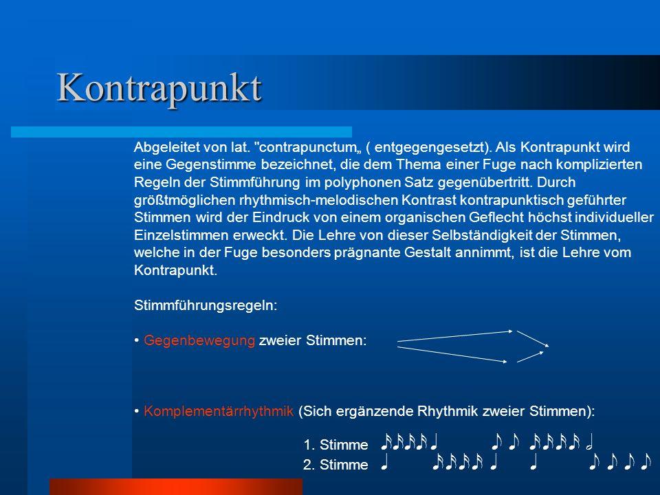 Kontrapunkt Abgeleitet von lat. contrapunctum ( entgegengesetzt).