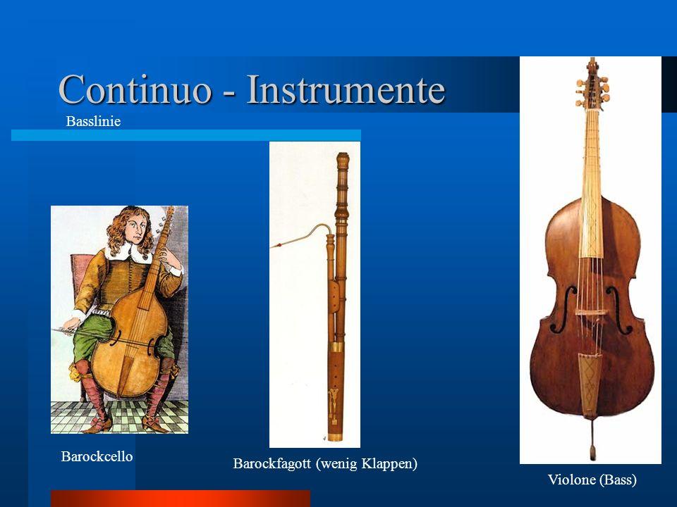 Continuo - Instrumente Barockcello Barockfagott (wenig Klappen) Violone (Bass) Basslinie