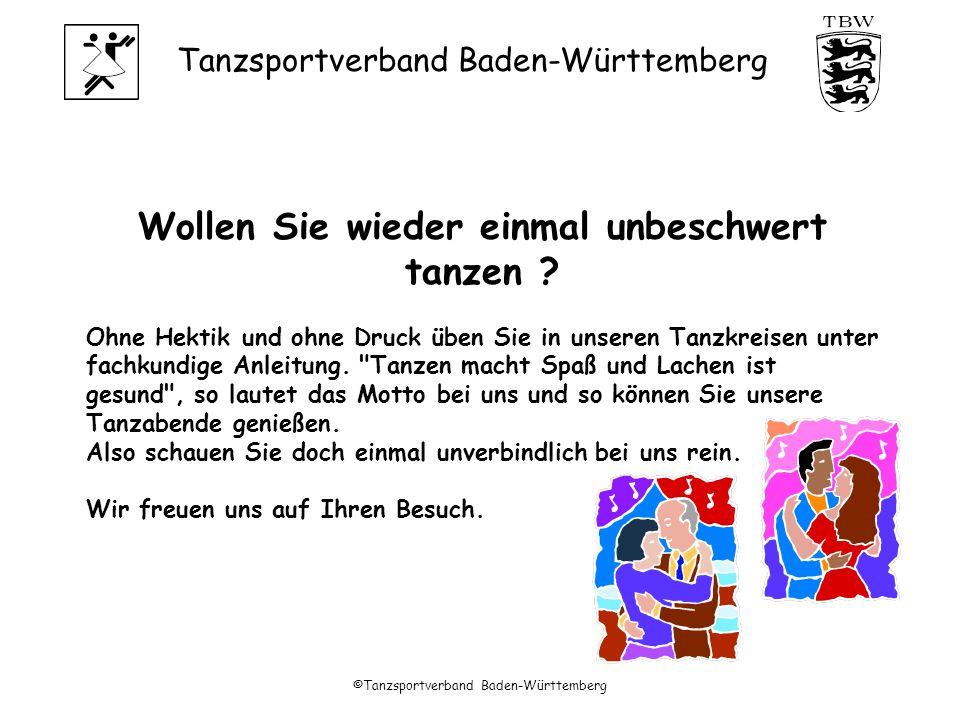 Tanzsportverband Baden-Württemberg ©Tanzsportverband Baden-Württemberg Wollen Sie wieder einmal unbeschwert tanzen .