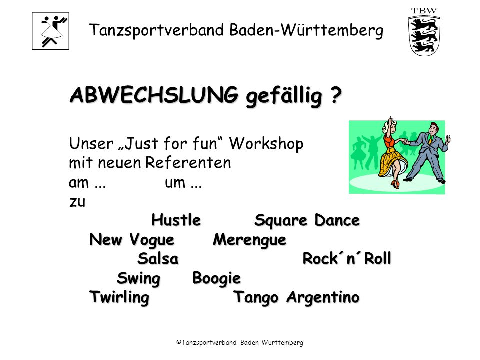 Tanzsportverband Baden-Württemberg ©Tanzsportverband Baden-Württemberg ABWECHSLUNG gefällig .