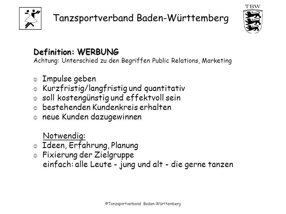Tanzsportverband Baden-Württemberg ©Tanzsportverband Baden-Württemberg GRUNDFRAGEN Was will ich erreichen .