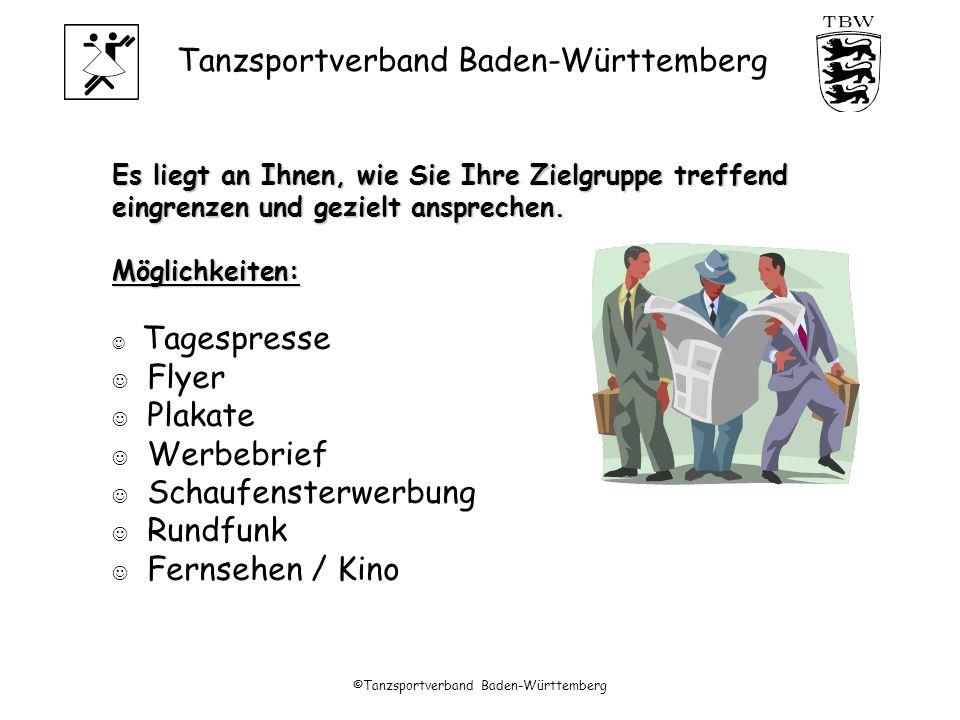 Tanzsportverband Baden-Württemberg ©Tanzsportverband Baden-Württemberg Es liegt an Ihnen, wie Sie Ihre Zielgruppe treffend eingrenzen und gezielt ansprechen.